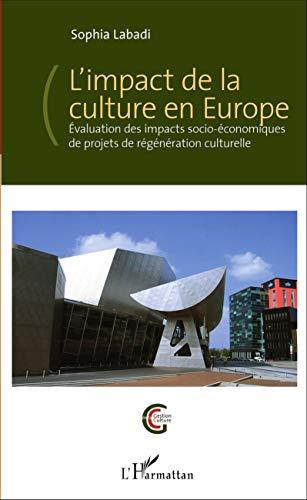 L'impact de la culture en Europe: Évaluation des impacts socio-économiques de projets de régénération culturelle