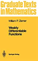 Weakly Differentiable Functions: Sobolev Spaces and Functions of Bounded Variation (Graduate Texts in Mathematics (120))