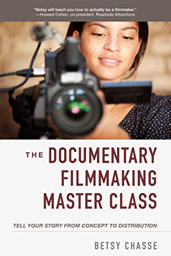 The Documentary Filmmaking Master Class: Tell Your Story from Concept to Distribution (English Edition)