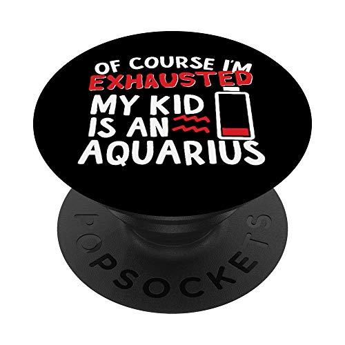 My Kid Is An Aquarius - Aquarius Birthday Zodiac PopSockets PopGrip: Ausziehbarer Sockel & Handgriff für Handys/Tablets mit Tauschbarem Top