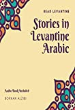 Stories in Levantine Arabic (Read Levantine) (English Edition)