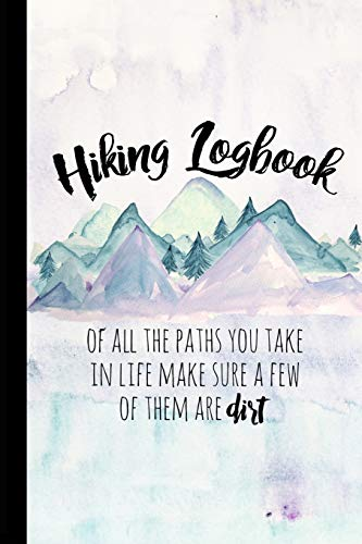 Hiking Logbook: Hiking Journal With Prompts To Write In, Trail Log Book, Hiker's Journal, Hiking Journal, Hiking Log Book, Hiking Gifts, 6' x 9' Travel Size