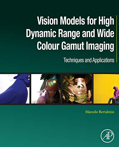 Compare Textbook Prices for Vision Models for High Dynamic Range and Wide Colour Gamut Imaging: Techniques and Applications Computer Vision and Pattern Recognition 1 Edition ISBN 9780128138946 by Bertalmío, Marcelo