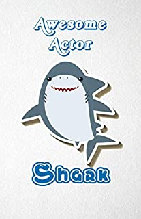 Awesome Actor Shark A5 Lined Notebook 110 Pages: Funny Blank Journal For Occupation Job Career Appreciation Bye Boss Co Worker. Unique Student Teacher ... Composition Great For Home School Writing