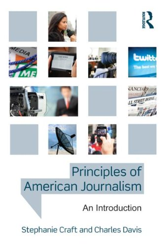 Download Principles of American Journalism: An Introduction 0415890179
