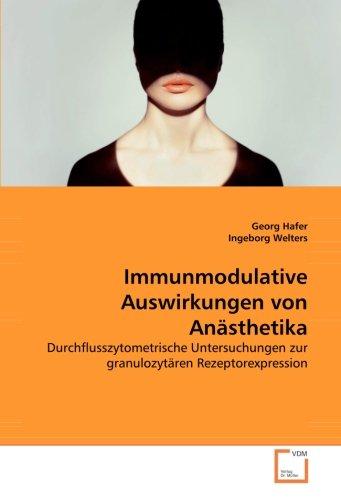 Immunmodulative Auswirkungen von Anästhetika: Durchflusszytometrische Untersuchungen zur granulozytären Rezeptorexpression