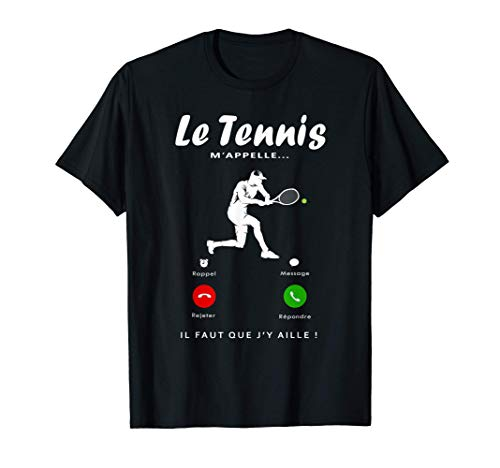 Le Tennis M'appelle, Cadeau Fan De Tennis Homme Femme...
