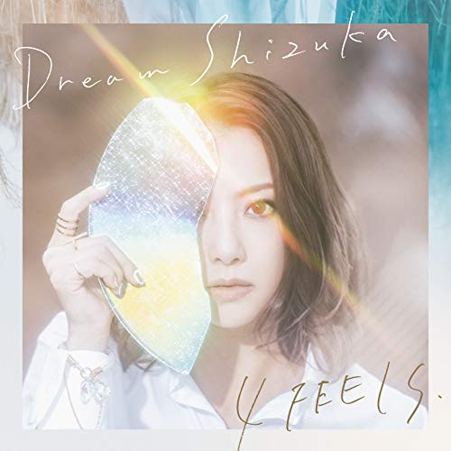 [Single]4 FEELS.(Woman We Are/Paper Dream/Just keep on dreaming/かなしみから始まる物語) – Dream Shizuka[FLAC + MP3]