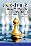Unstuck: How To Talk To Humans & Get Them To Respond To You (Gameplan)