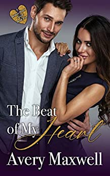 The Beat of My Heart: A Billionaire-Secret Baby-Second Chance Romance (A Broken Hearts Novel, Book 2) by [Avery Maxwell]