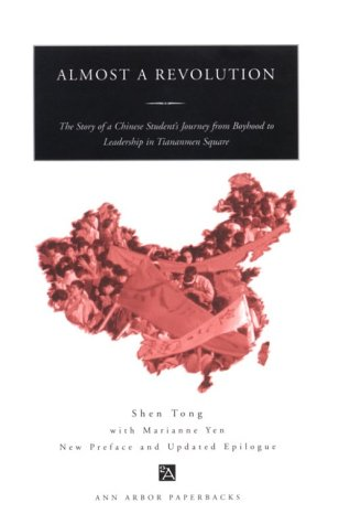 Almost a Revolution: The Story of a Chinese Student's Journey from Boyhood to Leadership in Tiananmen Square (Ann Arbor