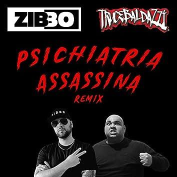 Psichiatria Assassina (feat. Trucebaldazzi) [ZIBBO Remix] (ZIBBO Remix)
