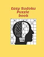 Easy Sudoku Puzzle book: Easy Sudoku Puzzles And Solutions. Brain Games for Adults-For Adult, kids +10 ages( Edition 2021)