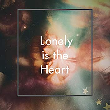 Lonely Is the Heart