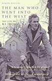 The Man Who Went Into the West: The Life of R.S.Thomas - Byron Rogers