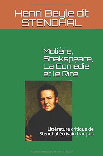 Molière, Shakspeare, La Comédie et le Rire: Littérature critique de Stendhal écrivain français