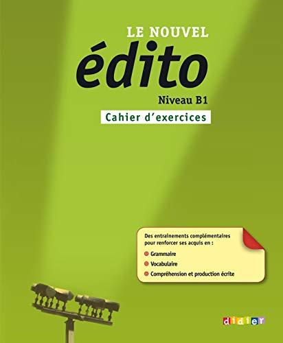 Le nouvel édito. Cahier d'exercices. B1. Per le Scuole superiori. Con espansione online (Nouvel Edito)