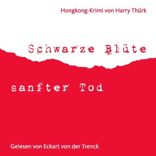 Schwarze Blüte, sanfter Tod                   By:                                                                                                                                 Harry Thürk                               Narrated by:                                                                                                                                 Eckart von der Trenck                      Length: 2 hrs and 34 mins     Not rated yet     Overall 0.0