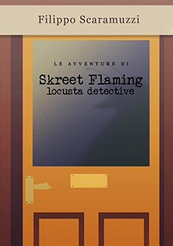 Le avventure di Skreet Flaming: Locusta detective