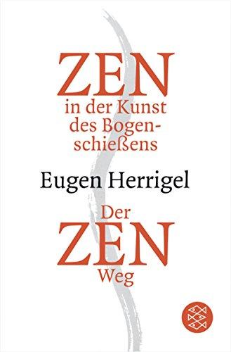 Zen in der Kunst des Bogenschießens / Der Zen-Weg (Fischer Ratgeber)