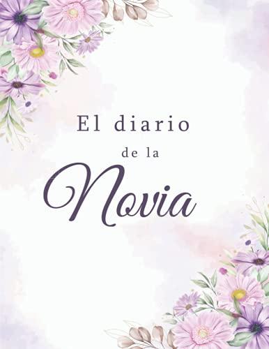 El diario de la novia: Libro completo de organización de planificación de...