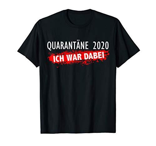 QUARANTÄNE 2020 ICH WAR DABEI | Quarantäne T-Shirt
