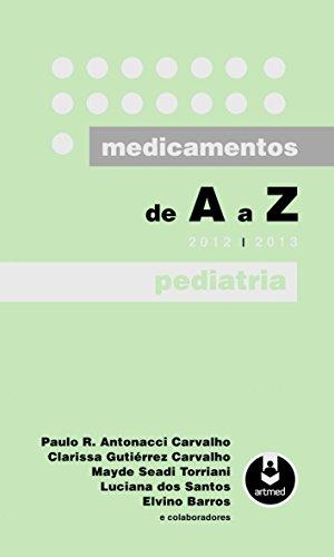 Medicamentos de A a Z: Pediatria - 2012-2013