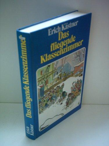 Erich Kästner: Das fliegende Klassenzimmer [hardcover] [Gebundene Ausgabe] by...
