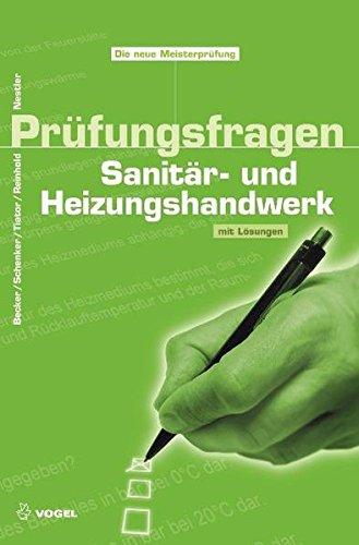 Prüfungsfragen Sanitär- und Heizungshandwerk: Mit Lösungen (Sanitär - Heizung - Klima)