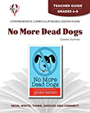 No More Dead Dogs - Teacher Guide by Novel Units