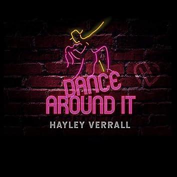 Dance Around It