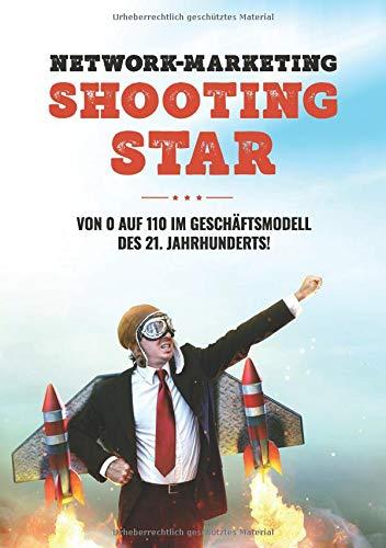 Network-Marketing Shootingstar: Von 0 auf 110 im Geschäftsmodell des 21. Jahrhunderts