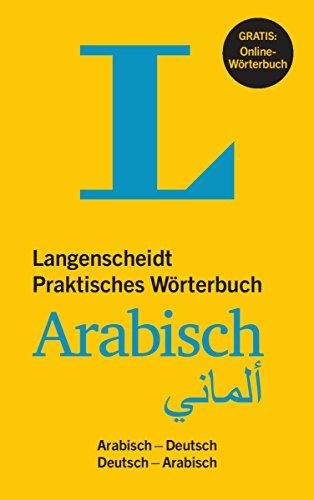 Langenscheidt Praktisches Wörterbuch Arabisch - Buch mit Online-Anbindung: Arabisch-Deutsch/Deutsch-Arabisch...