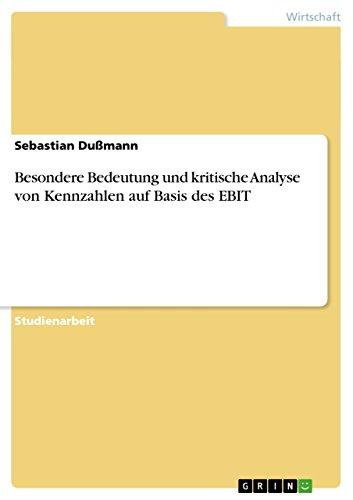 Besondere Bedeutung und kritische Analyse von Kennzahlen auf Basis des EBIT