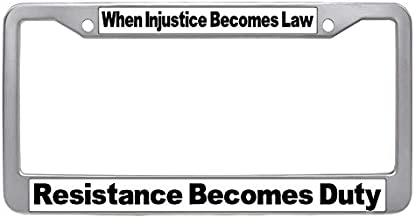 Makoncase Quote License Plate Frame, When Injustice Becomes Law, Resistance Becomes Duty Auto License Cover Holder
