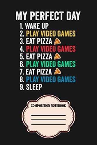 Perfect Day Play Video Games & Eat Pizza Notebook: Matte Finish Cover Diary Planner With 6x9 120 Pages To Do List Journal Notepad Lined College Ruled Paper