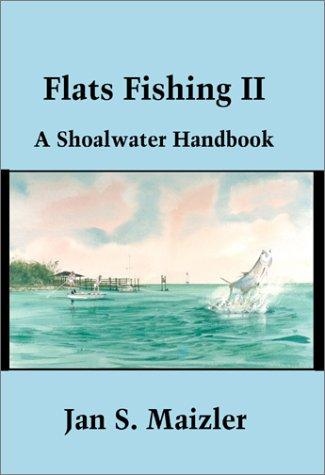 Flats Fishing II: A Shoalwater Handbook