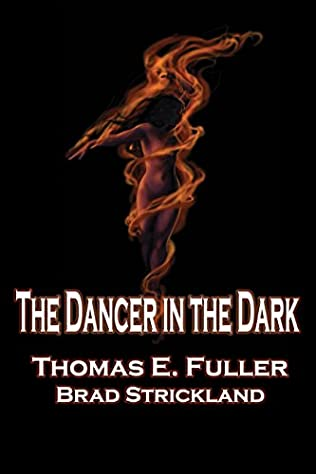 The Dancer In The Dark By Thomas E Fuller And Brad Strickland