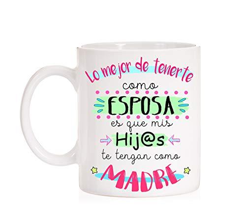 FUNNY CUP Taza Lo Mejor de tenerte como Esposa es Que mis Hijos te tengan como Madre. Taza Regalo de Calidad