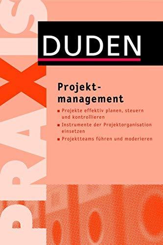 Projektmanagement (Duden Ratgeber)