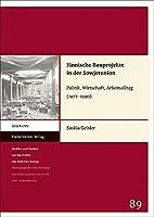 Finnische Bauprojekte in Der Sowjetunion: Politik, Wirtschaft, Arbeitsalltag (1972-1990) (Quellen Und Studien Zur Geschichte Des Ostlichen Europa)