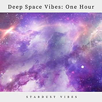 Deep Space Vibes: One Hour