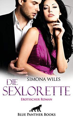 Die Sexlorette   Erotischer Roman: Eine Bachelorette und zwanzig knackige Männer ... (Erotik Romane)