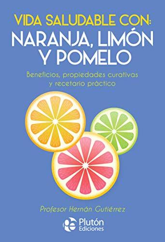 Vida saludable con: Naranja, limón y pomelo (Colección Nueva Era)