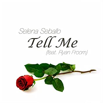 Tell Me (feat. Ryan Froom)
