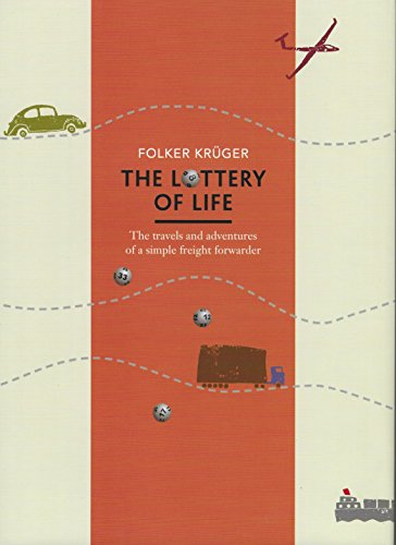 The Lottery of Life: The travels and adventures of a simple freight forwarder (English Edition)