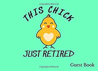 This Chick Just Retired   Guest Book: Retirement guest book for parties Women retiree signing book keepsake bucket list su...