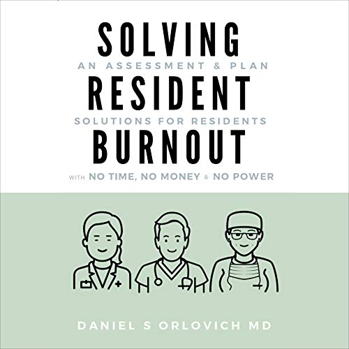 Solving Resident Burnout Audiobook By Daniel S Orlovich cover art