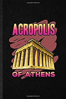 Acropolis Of Athens: Funny Researcher Historian Lined Notebook Writing Journal Greece Ruins Visitor, Inspirational Saying ...