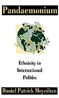 Pandaemonoim: Ethnicity in International Politics